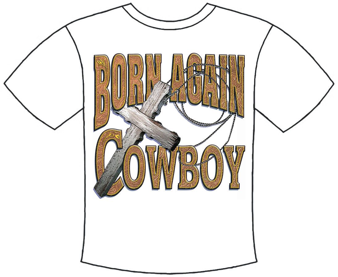 Born Again Cowboy T-Shirt