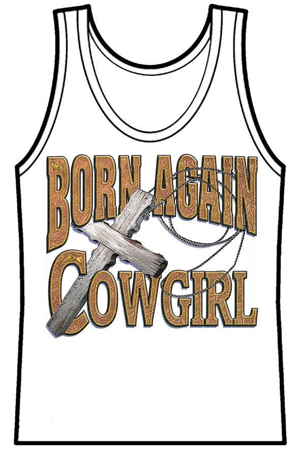 Ladies Tank Top Born Again Cowgirl