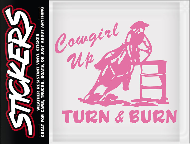 "New - Cowgirl Up - Turn & Burn Sticker made in USA -5-1/2"" x 5"""