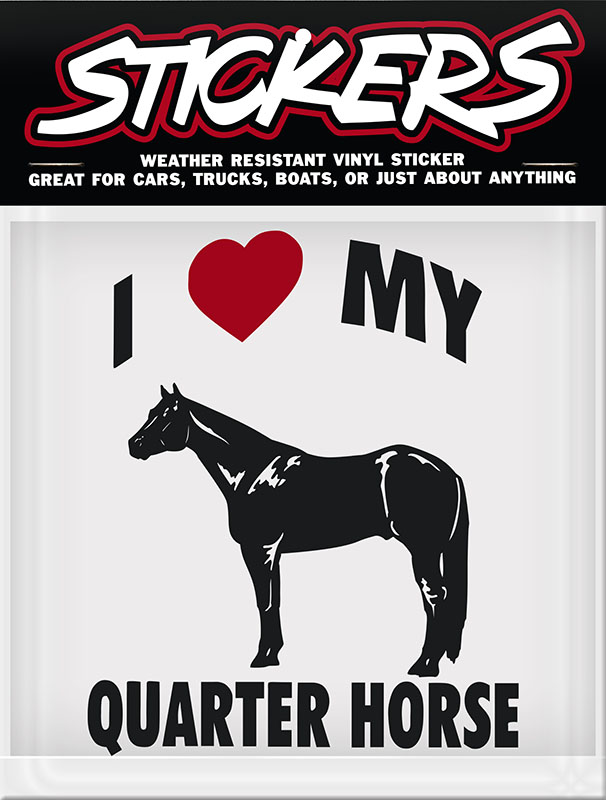 "New - I Love my Quarter Horse Sticker made in USA  4-1/2"" x 6"" - wo"